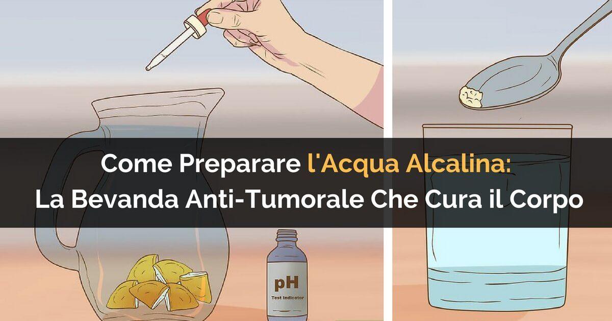 Acqua Alcalina: Come Preparare l'Acqua Che Previene il Cancro