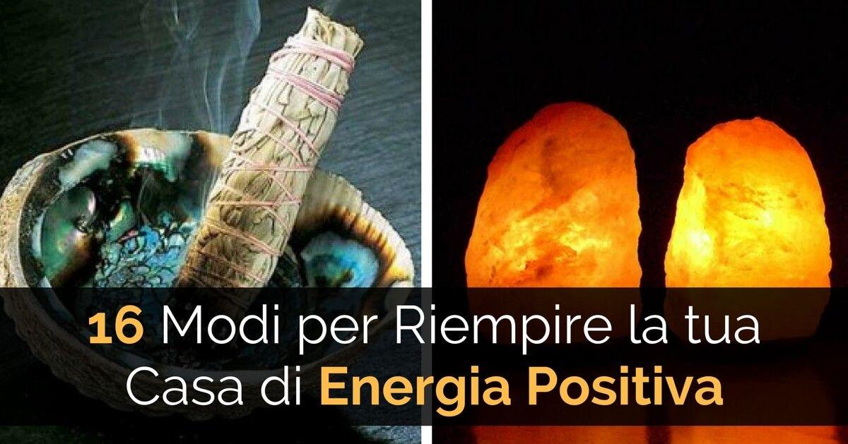 16 Modi Per Riempire La Tua Casa Di Energia Positiva Ed Alzare Le